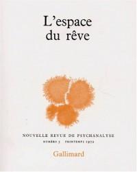Nouvelle Revue de psychanalyse 5. L'espace du rêve