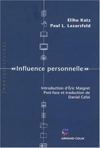 Influence personnelle : Ce que les gens font des médias