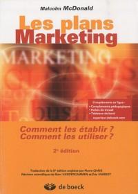 Les Plans Marketing: Comment les Etablir,Comment les Utiliser