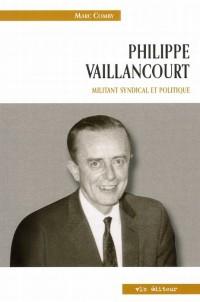Philippe vaillancourt. militant syndical et politique