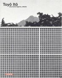 Toyo Ito : Détails de structures légères