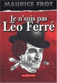Je ne suis pas Léo Ferré