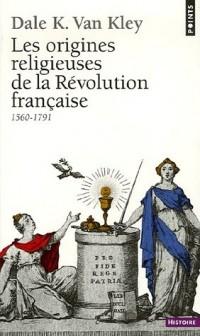 Les origines religieuses de la Révolution française (1560-1791)