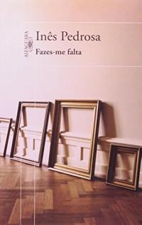 Fazes-Me Falta (Em Portuguese do Brasil)