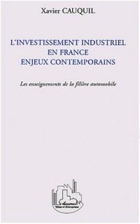 L'Investissement industriel en France enjeux contemporains : Les enseignements de la filière automobile