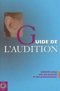 Le Guide de l'Audition : Tome 1, Découvrir