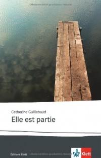 Elle est partie: Französische Lektüre ab dem 6. Lernjahr