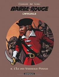 Barbe-Rouge - Intégrales - tome 8 - Île des vaisseaux perdus (L')