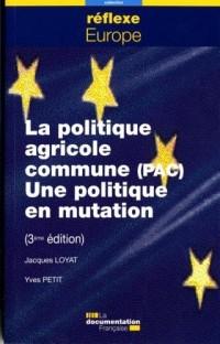 La politique agricole commune : une politique en mutation