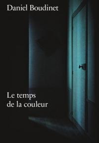 Daniel Boudinet : Le temps de la couleur