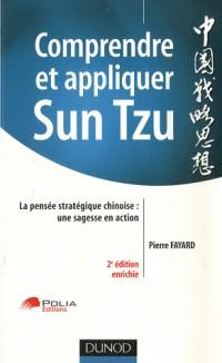 Comprendre et appliquer Sun Tzu : La pensée stratégique chinoise : une sagesse en action