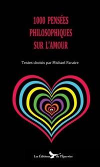 1000 pensées philosophiques sur l'amour : textes  choisis