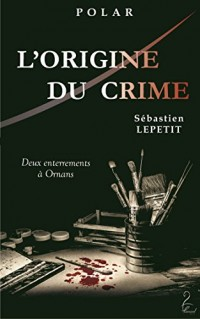 L'origine du crime : Deux enterrements à Ornans