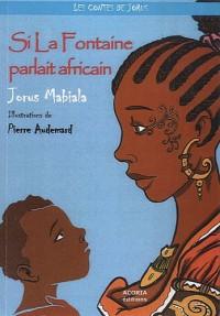 Si la Fontaine Parlait Africain