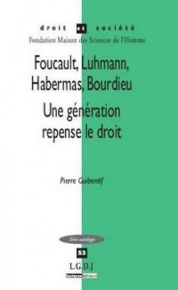 Foucault, Luhmann, Habermas, Bourdieu
