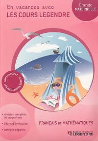 Français et mathématiques Grande Section : En vacances avec les cours Legendre