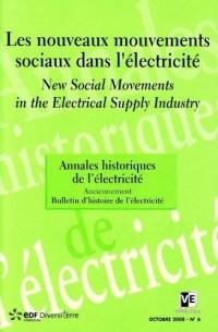 Annales historiques de l'électricité, N° 6, Octobre 2008 : Les nouveaux mouvements sociaux dans l'électricité