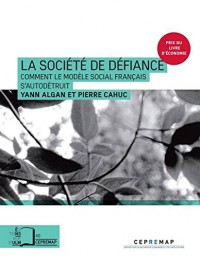 La société de défiance : Comment le modèle social français s'autodétruit
