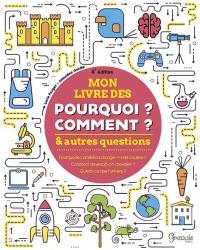 Mon Livre des Pourquoi, Comment et Autres Questions (4e Édition)