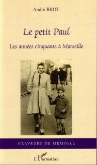 Petit Paul les Annees Cinquante a Marseille