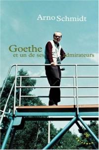 Goethe : Et un de ses admirateurs