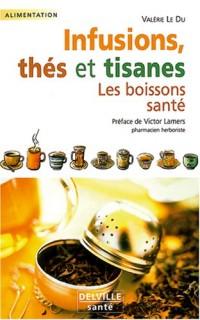 Infusions, thés et tisanes : Les boissons santé