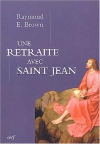 Une retraite avec Saint-Jean : Pour que vous ayez la vie