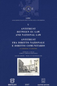 Antitrust between EC law and national law ; Antitrust fra diritto nazionale e diritto comunitario : Tome 5