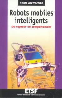Robots mobiles intelligents : Du capteur au comportement