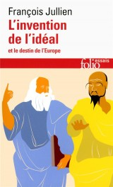 L'invention de l'idéal et le destin de l'Europe [Poche]