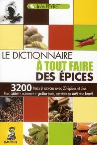 Dictionnaire a Tout Faire des Epices (le