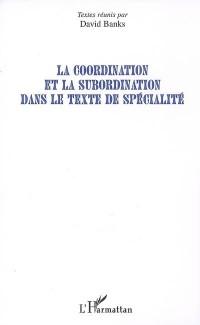 La coordination et la subordination dans le texte