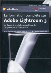 La Formation Complete Sur Adobe Lightroom 3 - Le flux de travail photographique de l'exportation à l'impression. 11heures de formation vidéo. Une sélection de vidéos pour iPod, iPhone, etc...Dvd-rom