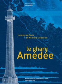 Le Phare Amedee. Lumiere de Paris et de Nouvelle Caledonie