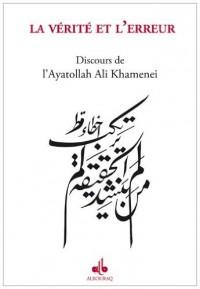La vérité et l'erreur : Discours de l'Ayatollah Ali Khamenei