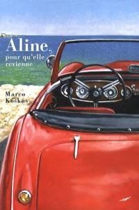 Aline, pour qu'elle revienne