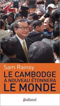Le Cambodge a Nouveau Etonnera le Monde