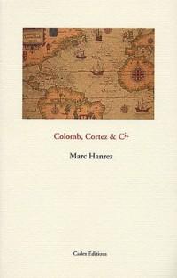 Colomb, Cortez & Cie