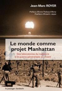 Le monde comme projet Manhattan