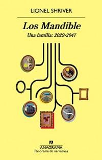 Los Mandible/ The Mandibles: Una familia, 2029-2047/ A Family, 2029-2047