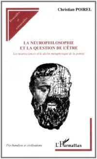 La neurophilosophie et la question de l'être : Les neurosciences et le déclin métaphysique de la pensée