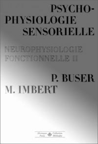 Neurobiologie. Psychophysiologie sensorielle, tome 2 - Premier et deuxième cycles