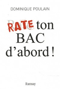 Rate ton bac d'abord !