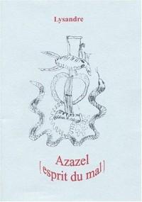 Azazel (esprit du mal) suivi de Une pluie de roses