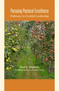 Pursuing Pastoral Excellence: Pathways to Fruitful Leadership
