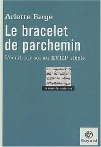 Le Bracelet de parchemin : L'Ecrit sur soi, XVIIIe siècle