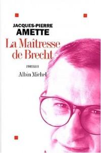 La Maîtresse de Brecht - Prix Goncourt 2003