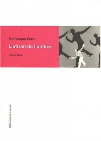 L'attrait de l'ombre : Brakhage, Dreyer, Godard, Lang, Tourneur...
