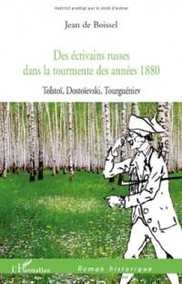 Ecrivains Russes Dans la Tourmente des Annees 1880 Tolstoi Dostoievski Tourgueniev