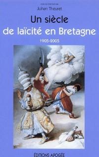 Un siècle de laïcité en Bretagne 1905-2005